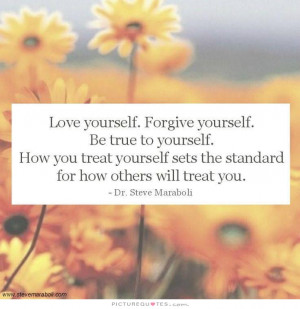 ... Quotes Loving Yourself Quotes Steve Maraboli Quotes Treat Others
