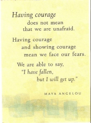 quote,courage,fear,maya,angelou,mayaangelou,quotes ...