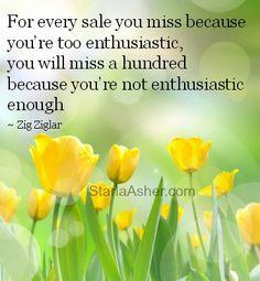 ZigZiglar #SmallBiz http://StarlaAsher.com Zig Ziglar Quotes