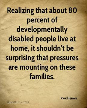 Herrera - Realizing that about 80 percent of developmentally disabled ...