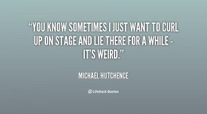 quote-Michael-Hutchence-you-know-sometimes-i-just-want-to-121966_1.png