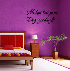 Kiss-Your-Dog-Goodnight-Wall-Quote-Decal-Wall-Lettering-Sticker-Art ...