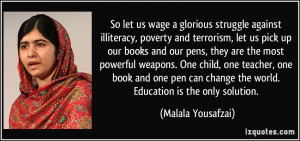 So let us wage a glorious struggle against illiteracy, poverty and ...