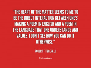 quote-Robert-Fitzgerald-the-heart-of-the-matter-seems-to-85095.png