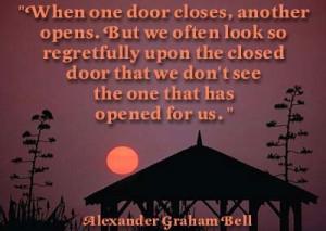 Look for the door that is open...