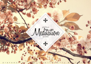 Glorious Meditation Quotes