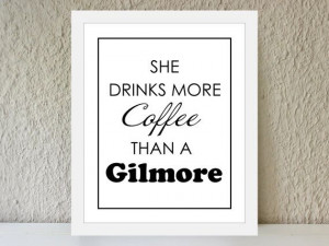 ... Gilmore / black and white poster art print - Gilmore Girls quote by
