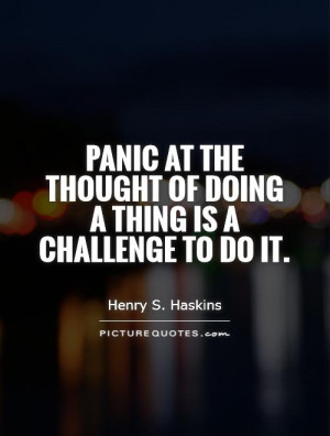 ... the thought of doing a thing is a challenge to do it Picture Quote #1