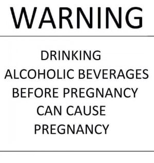 ... alcoholic beverages before pregnancy can cause pregnancy alcohol quote