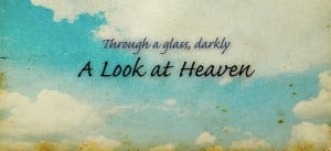 Bible Verses On Heaven - Glass House Theology.com