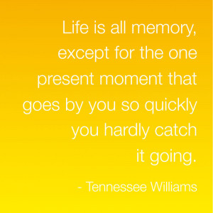 Quotes About Living Life In The Moment Today's best life quote: best