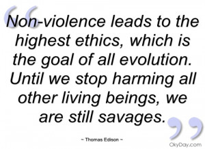 non-violence leads to the highest ethics thomas edison