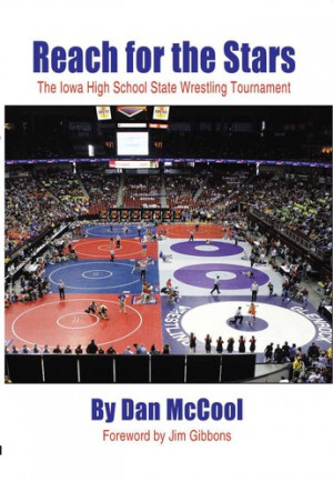 Reach For The Stars: The Iowa High School State Wrestling Tournament ...
