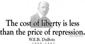 Design #GT111 W.E.B. DuBois -The cost of liberty