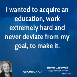 Taylor Caldwell Education Quotes
