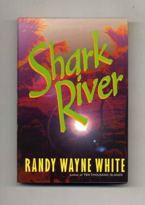 Shark River 1st Edition 1st Printing Randy Wayne White