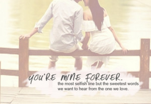you are mine forever the most selfish