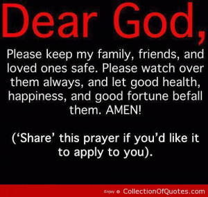 Dear-God-Please-Keep-My-Family-Friends-And-Loved-Ones-Safe-Please ...