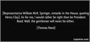 Representative William McK. Springer, remarks in the House, quoting ...
