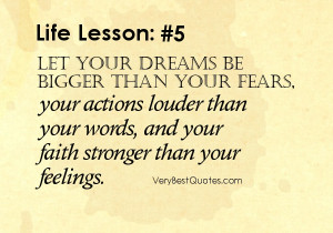 ... your fears, your actions louder than your words, and your faith