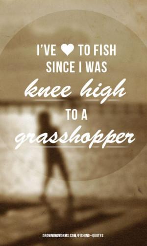 Grasshopper - Fishing Quote