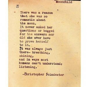 Moon child love poem -Christopher Poindexter. It's no wonder I am ...