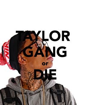 Taylor Gang Quotes