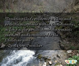 Doubting God's existence is okay and perfectly acceptable within ...