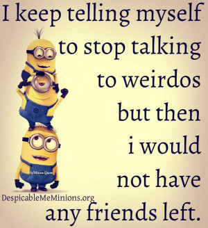 21 Outstanding Despicable Minions Quotes
