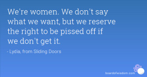 Being Pissed Off Quotes Were women