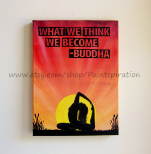 Buddha Quote Art Yoga Painting What We Think We Become - Original ...
