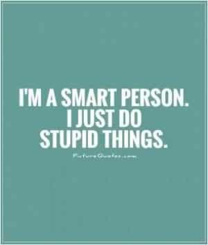 Stupid Quotes Judging Quotes Judgemental Quotes Dont Judge Me Quotes ...