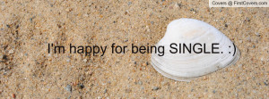 happy for being SINGLE Profile Facebook Covers
