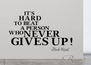 Babe-Ruth-Never-gives-up-Famous-Quote-VINYL-WALL-DECAL-STICKER ...