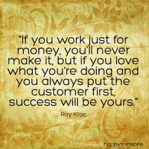 Ray kroc, quotes, sayings, customer service, money, work