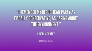 remember my Republican Party as fiscally conservative, as caring ...