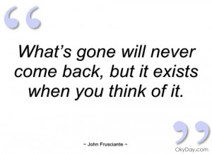 what's gone will never come back john frusciante