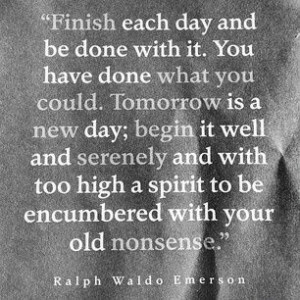 """Quotes Tomorrow Is A New Day ~ Emerson – """"Tomorrow is a new day ..."""