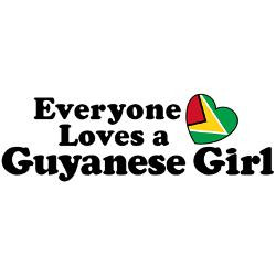 everyone_loves_a_guyanese_girl_decal.jpg?height=250&width=250 ...