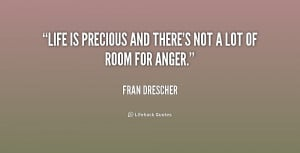 quote-Fran-Drescher-life-is-precious-and-theres-not-a-156227.png