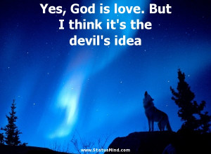 ... think it's the devil's idea - Samuel Butler Quotes - StatusMind.com