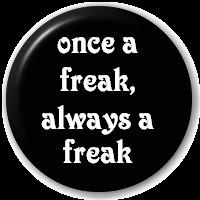 Once A Freak, Always A Freak