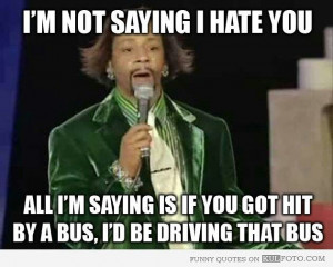 Similar Collection for Katt Williams Funny Quotes Picture