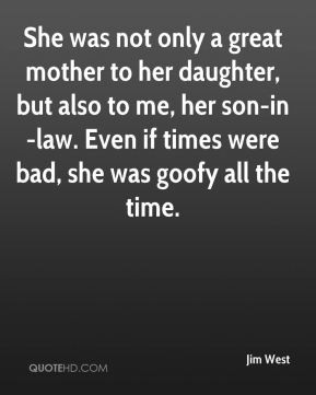 Bad Mother In Law Quotes Even if times were bad,