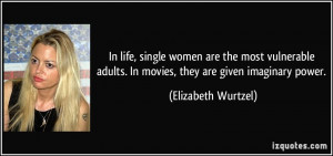 In life, single women are the most vulnerable adults. In movies, they ...