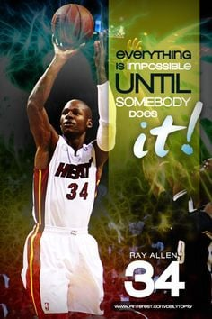 basketball quote | For Ray Allen, impossible is nothing! #RayAllen # ...