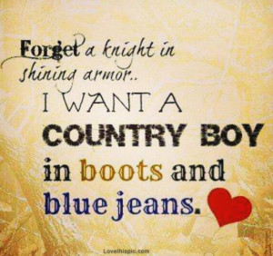 want a country boy quotes tumblr