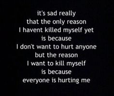 ... die i'm sad alive but I stay alive for the people who do me wrong xx
