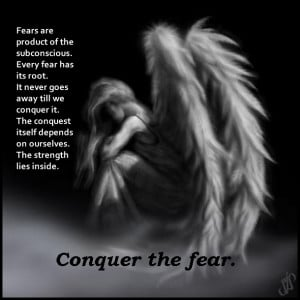 Quotes Conquer the fear