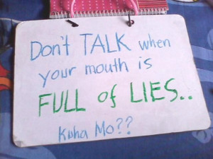 Taray Quotes : Don't Talk when your mouth is Full of Lies